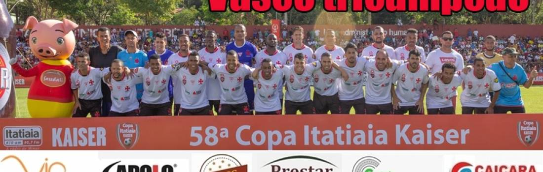 Vasco conquistou a 58ª Copa Itatiaia Kaiser